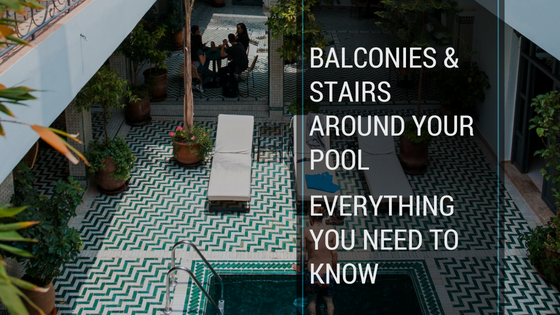 balconies and stairs around your pool area pool fence requirements pool compliance pool inspections pool certificates